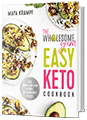 The Wholesome Yum Easy Keto Cookbook