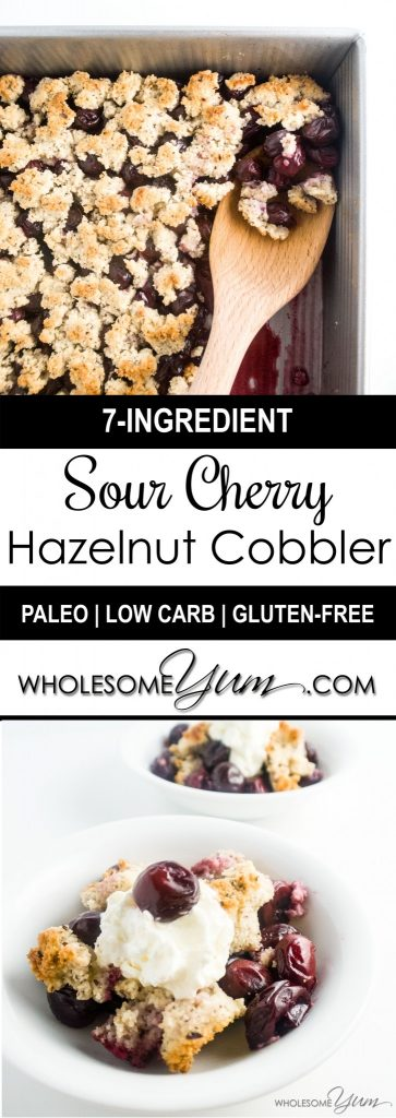This gluten-free cherry cobbler pairs tart sour cherries with a hazelnut crumble topping. Super easy, paleo, low carb, and sugar-free!