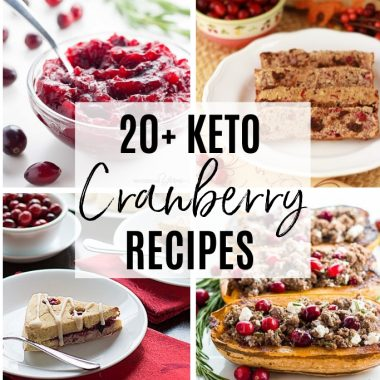 20+ Gluten-free, Low Carb Cranberry Recipes Collection (Roundup)
