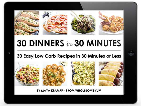 30 Dinners in 30 Minutes - 30 Easy Low Carb Recipes in 30 Minutes or Less
