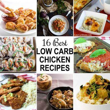 16 Best Low Carb Chicken Recipes (Keto, Gluten-free, Sugar-free)