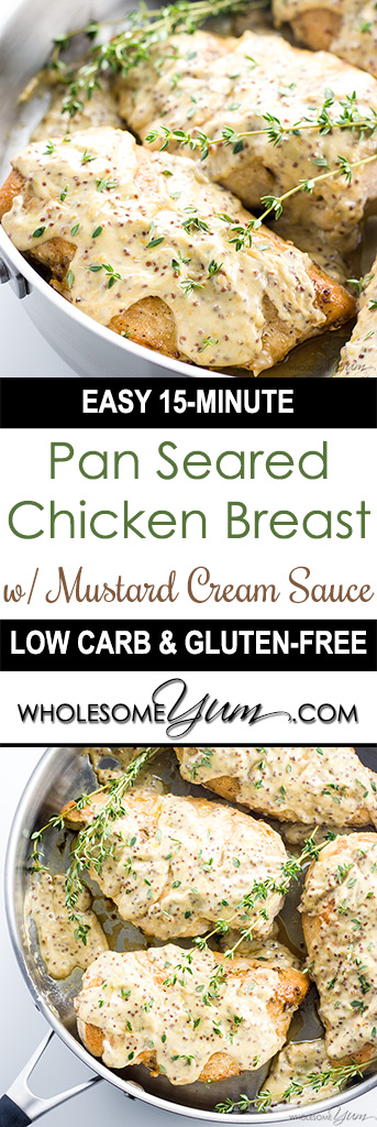 This quick & easy pan seared chicken breast recipe with mustard cream sauce takes just 15 minutes! It's the perfect healthy, flavorful weeknight dinner. It's low carb and gluten-free, too!