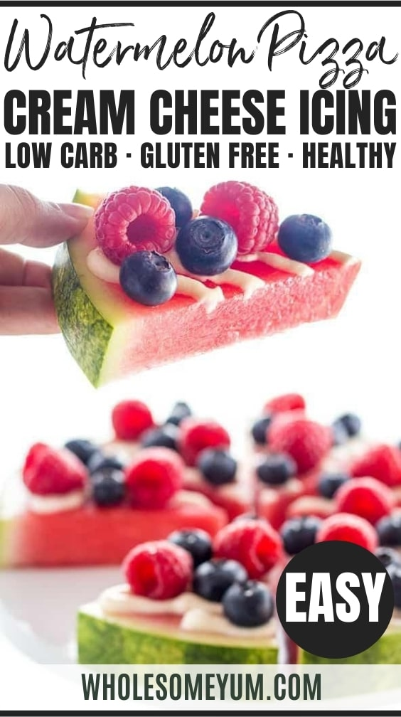 This quick and easy watermelon pizza recipe with berries, and cream cheese icing makes a perfect healthy summer dessert. Ready in 10 minutes! It's low carb and gluten-free, too.