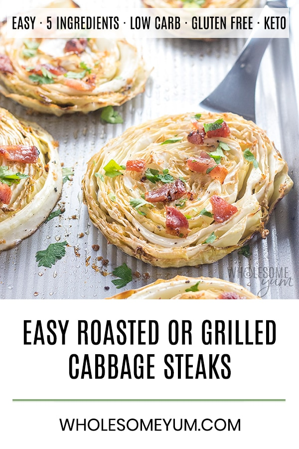 Oven Roasted or Grilled Cabbage Steaks with Bacon, Garlic & Lemon - A fast and easy cabbage steak recipe with bacon and garlic! Learn how to make oven roasted cabbage steaks or grilled cabbage steaks with 10 minute prep. They are healthy, low carb, keto, gluten-free, paleo, whole30, and totally delicious.