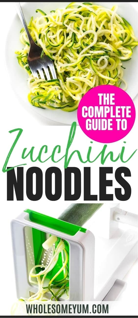The complete guide to making and cooking zucchini noodles (zoodles) - recipe pin