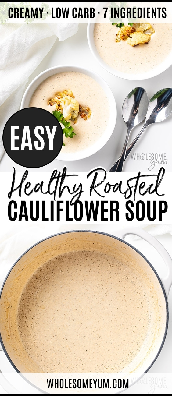 Healthy Creamy Roasted Cauliflower Soup Recipe - Pinterest Pin