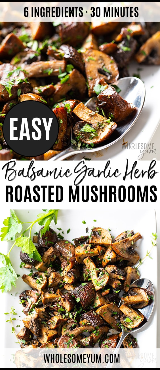 Oven Roasted Mushrooms with Balsamic, Garlic and Herbs - Pinterest pin