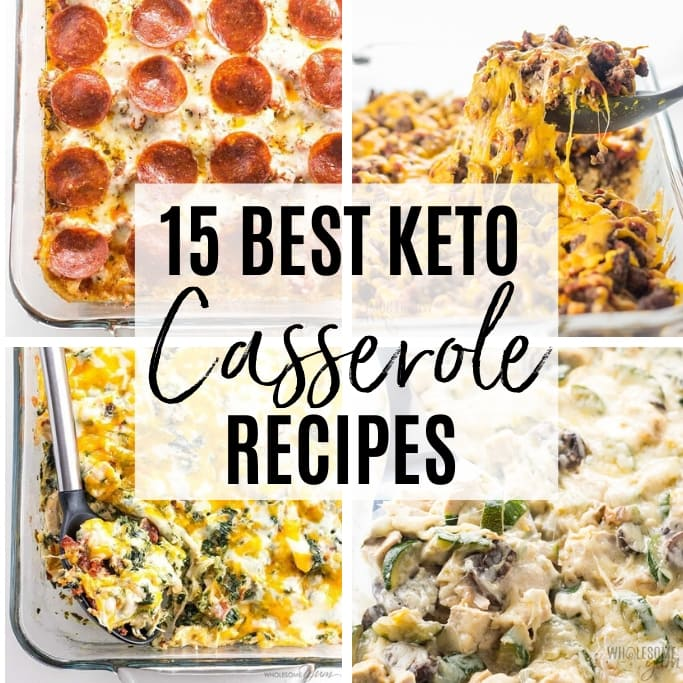 15 Best Low Carb Keto Casserole Recipes For Easy Dinners