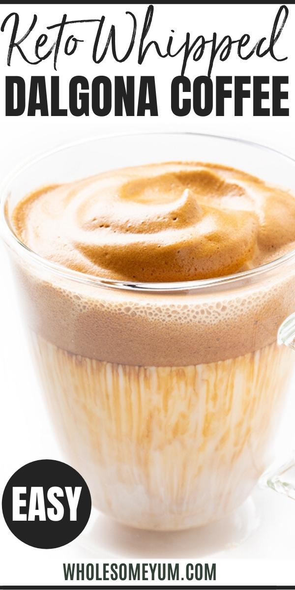 Keto Whipped Dalgona Coffee Recipe (TikTok Coffee) - Pinterest Image