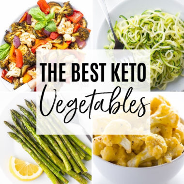 The Best Keto Vegetables List, Carbs, and Recipes