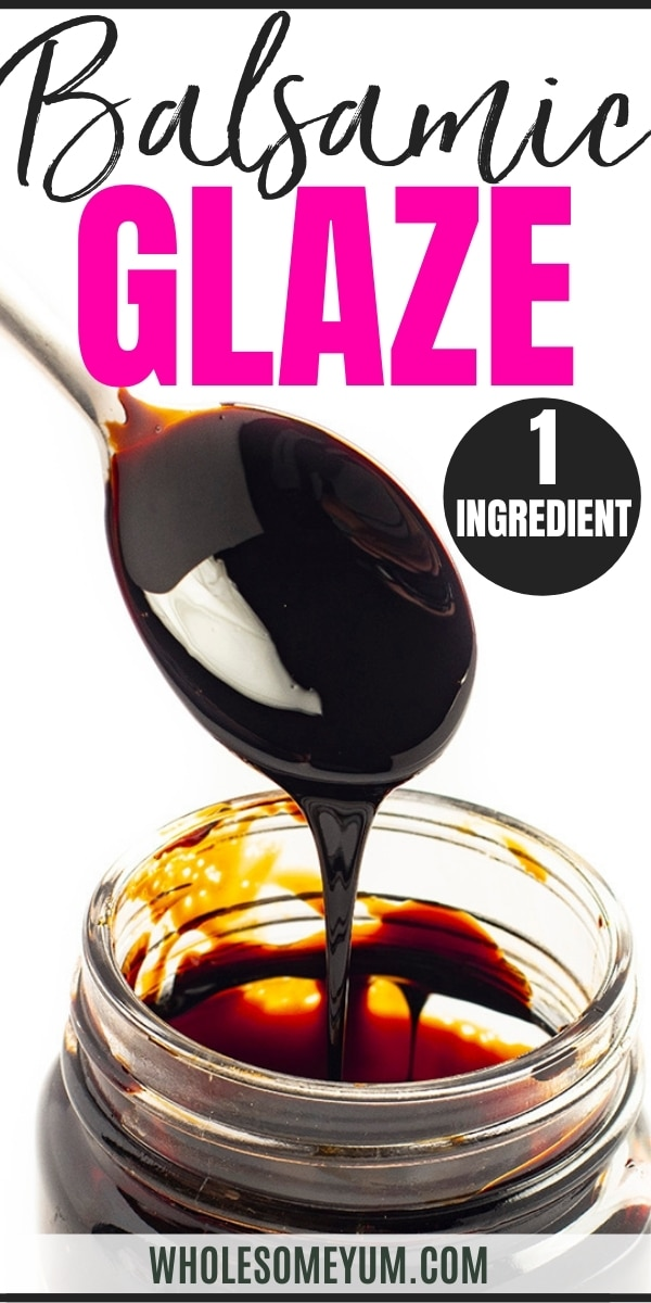 How To Make Balsamic Glaze Balsamic Reduction Wholesome Yum