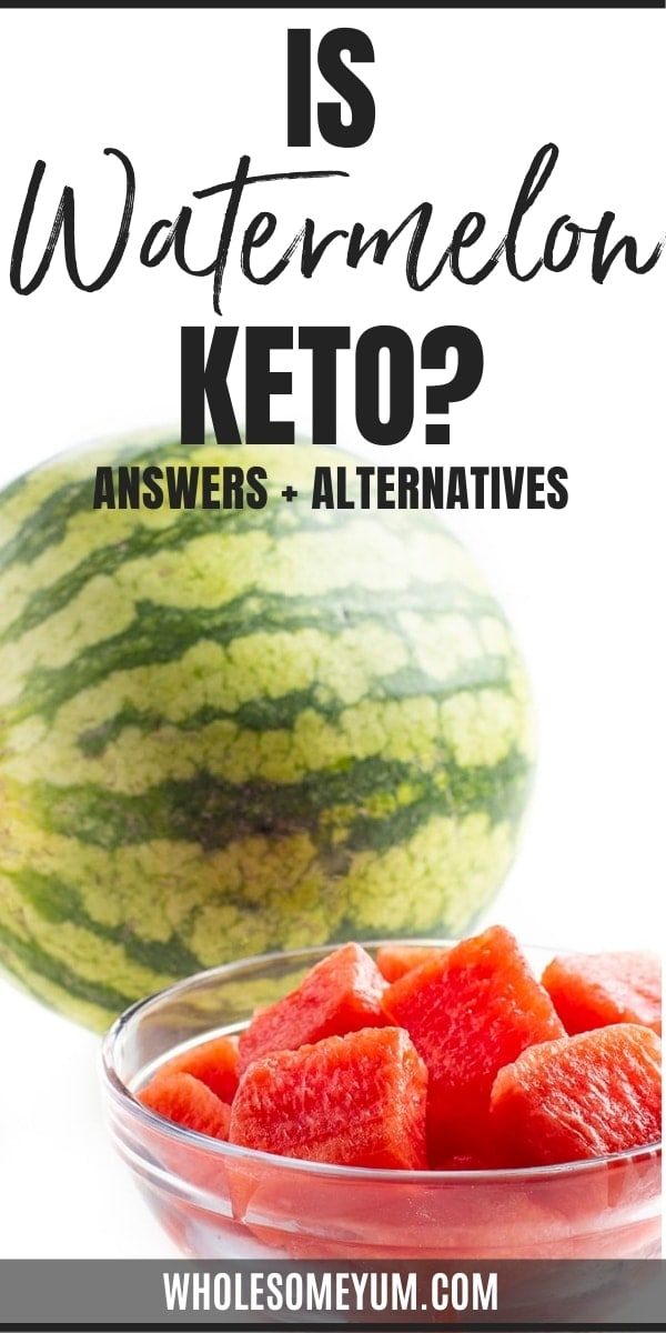 Is watermelon keto? How many carbs in watermelon? Get answers here, plus lower carb swaps.